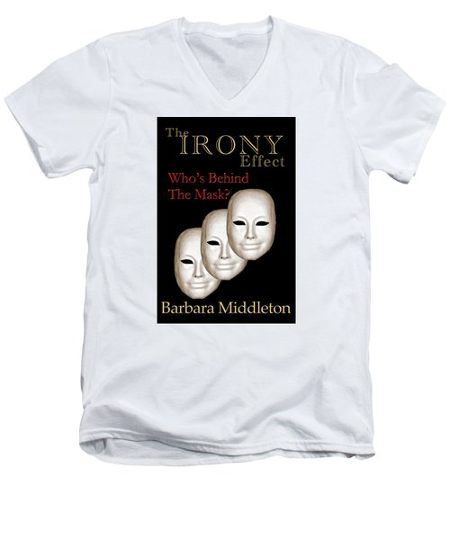 Men's V-Neck T-Shirt featuring the photograph The Irony Effect by Barbara Middleton