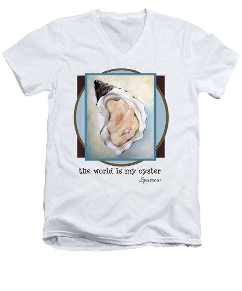 The World Is My Oyster Men's V-Neck T-Shirt