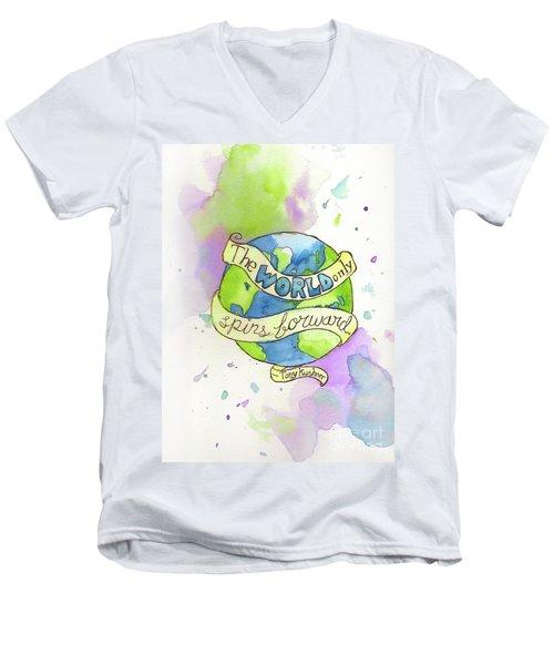 The World Only Spins Forward Men's V-Neck T-Shirt