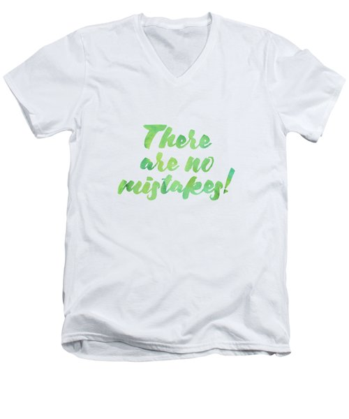 There Are No Mistakes Men's V-Neck T-Shirt
