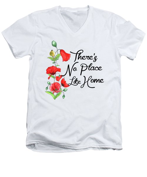 Theres No Place Like Home Men's V-Neck T-Shirt
