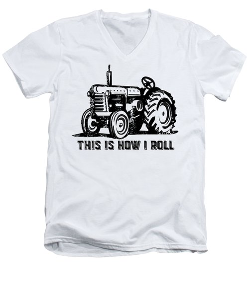 Men's V-Neck T-Shirt featuring the drawing This Is How I Roll Tractor by Edward Fielding