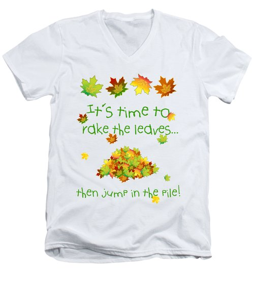 Time To Rake The Leaves Men's V-Neck T-Shirt by Methune Hively