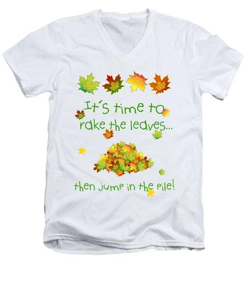 Time To Rake The Leaves Men's V-Neck T-Shirt