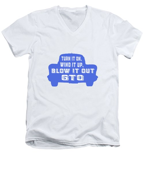 Turn It On Wind It Up Blow It Out Gto Men's V-Neck T-Shirt by Edward Fielding