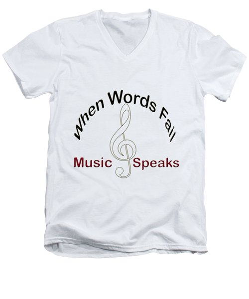Where Words Fail Music Speaks Men's V-Neck T-Shirt