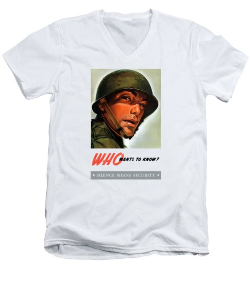 Men's V-Neck T-Shirt featuring the painting Who Wants To Know - Silence Means Security by War Is Hell Store