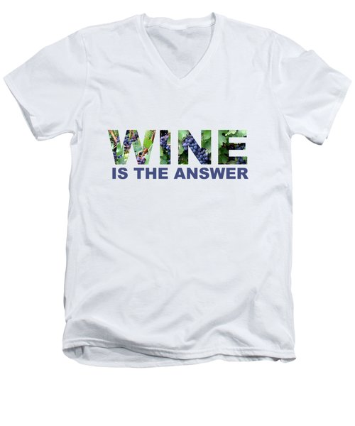 Wine Is The Answer Men's V-Neck T-Shirt by Laura Kinker