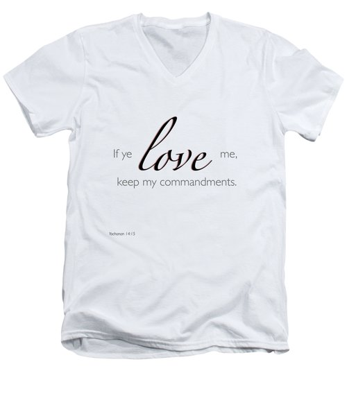 Yochanan 14-15 If You Love Me Men's V-Neck T-Shirt