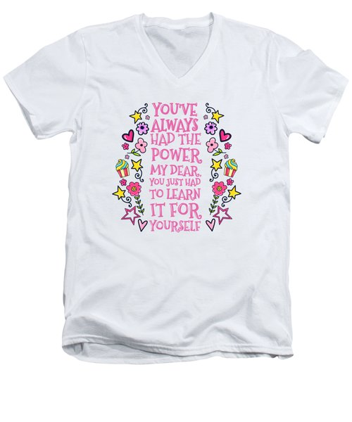 You Have Always Had The Power Men's V-Neck T-Shirt