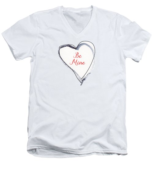 Be Mine Men's V-Neck T-Shirt