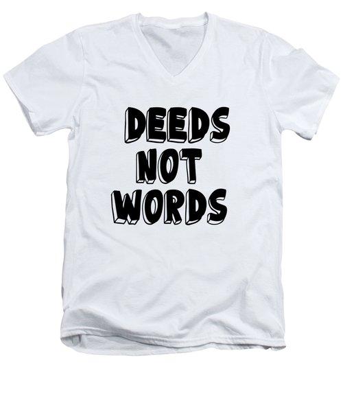 Deeds Not Words, Inspirational Mantra Affirmation Motivation Art Prints, Daily Reminder  Men's V-Neck T-Shirt
