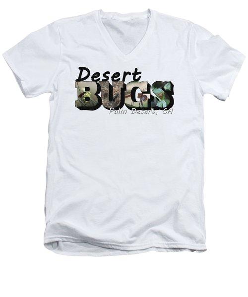 Desert Bugs Big Letter Men's V-Neck T-Shirt