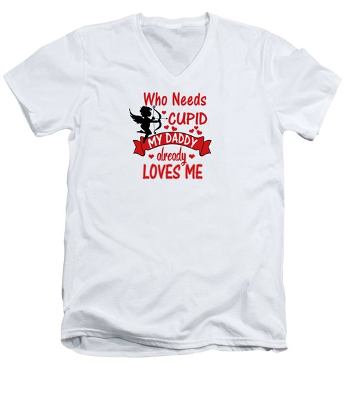 Funny Valentines Day Shirts For Kids Who Needs Cupid Daddy Loves Me Men's V-Neck T-Shirt