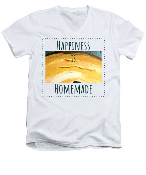 Happiness Is Homemade #3 Men's V-Neck T-Shirt