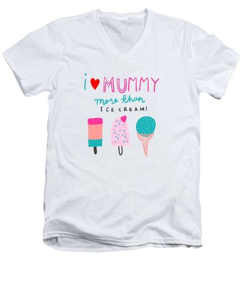 I Love Mummy More Than Ice Cream - Baby Room Nursery Art Poster Print Men's V-Neck T-Shirt