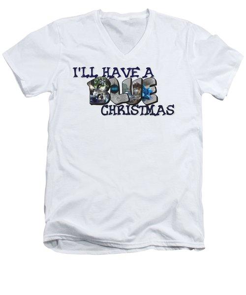 I'll Have A Blue Christmas Big Letter Men's V-Neck T-Shirt