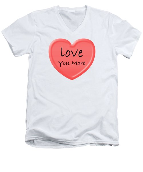 Love You More Men's V-Neck T-Shirt