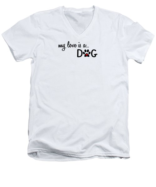 My Love Is A Dog Paw Print Designs Men's V-Neck T-Shirt