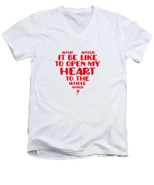 Open My Heart To The Whole World Men's V-Neck T-Shirt
