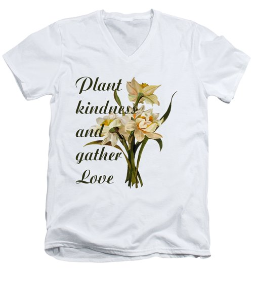 Plant Kindness And Gather Love Proverb  Men's V-Neck T-Shirt