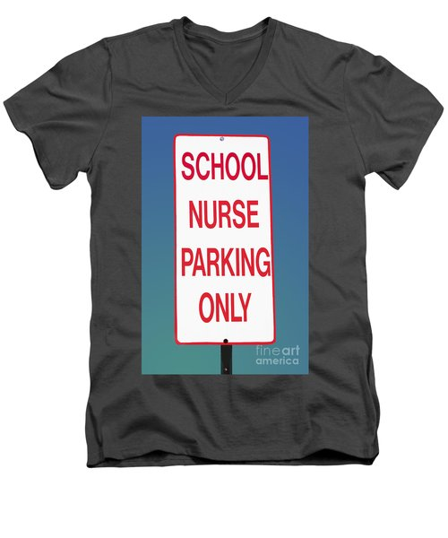 School Nurse Parking Sign  Men's V-Neck T-Shirt by Phil Cardamone