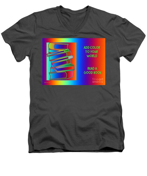 Add Color To Your World Read A Good Book Men's V-Neck T-Shirt by Annie Zeno