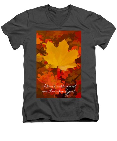 Autumn Is A State Of Mind More Than A Time Of Year Men's V-Neck T-Shirt