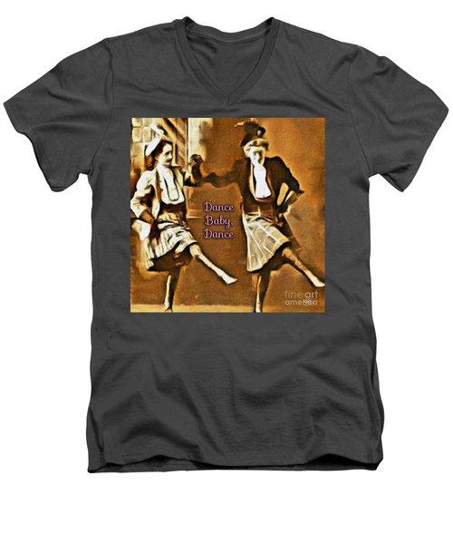 Dance Baby Dance Men's V-Neck T-Shirt