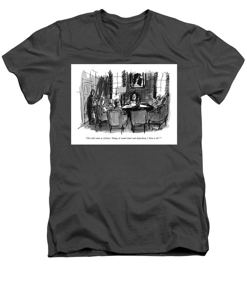 His Will Reads As Follows: 'being Of Sound Mind Men's V-Neck T-Shirt