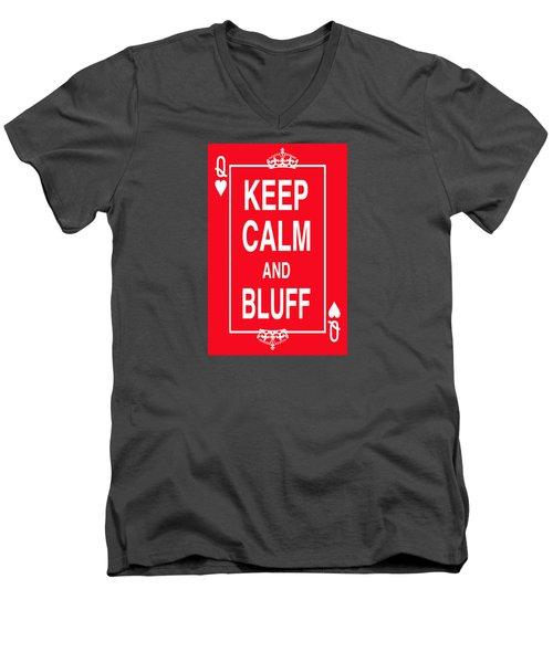 Keep Calm And Bluff Men's V-Neck T-Shirt by Robert J Sadler