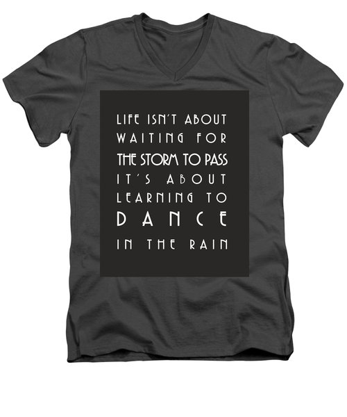 Learn To Dance In The Rain Men's V-Neck T-Shirt
