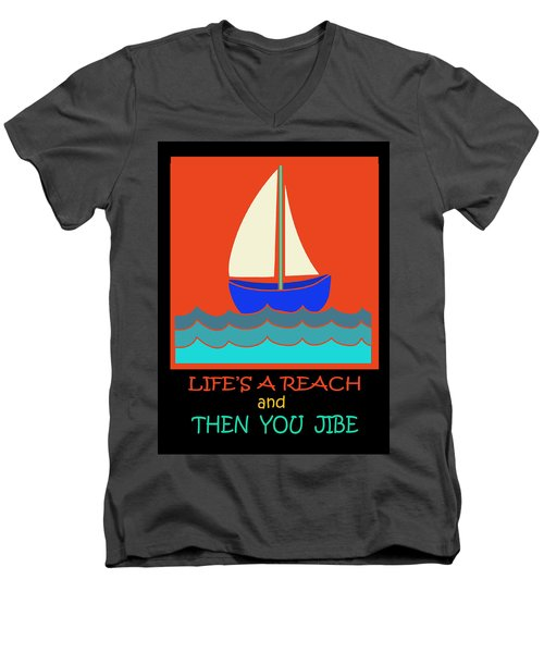 Men's V-Neck T-Shirt featuring the digital art Life's A Reach And Then You Jibe by Vagabond Folk Art - Virginia Vivier