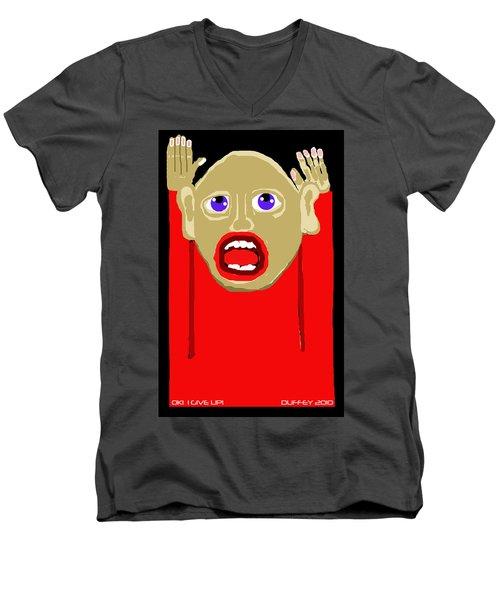 Ok I Give Up Men's V-Neck T-Shirt