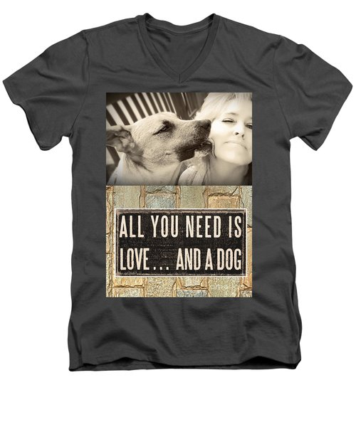 All You Need Is A Dog Men's V-Neck T-Shirt