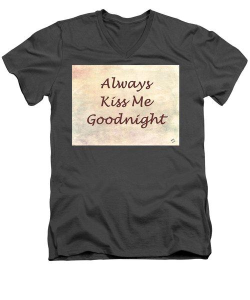 Always Kiss Me Goodnight Men's V-Neck T-Shirt