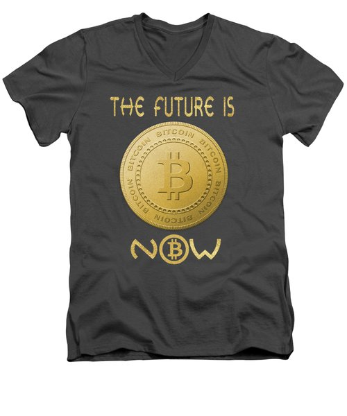 Men's V-Neck T-Shirt featuring the digital art Bitcoin Symbol Logo The Future Is Now Quote Typography by Georgeta Blanaru