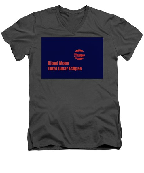 Men's V-Neck T-Shirt featuring the photograph Blood Moon - Total Lunar Eclipse by James BO Insogna