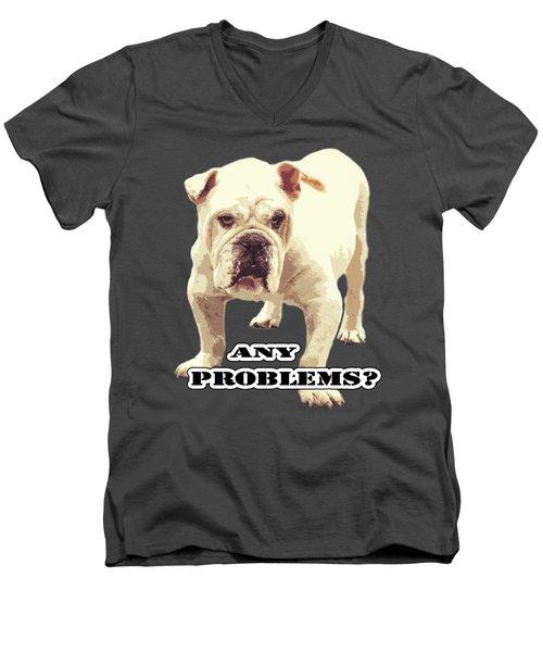 Bulldog Any Problems Men's V-Neck T-Shirt