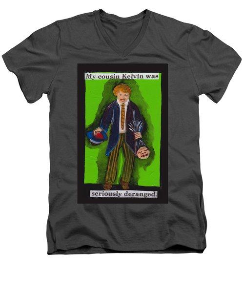 Deranged Cousin Kelvin  Men's V-Neck T-Shirt