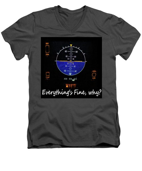 Everything Is Fine Men's V-Neck T-Shirt by JC Findley
