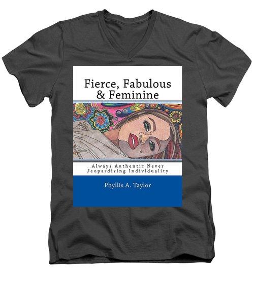 Fierce Fabulous And Feminine Men's V-Neck T-Shirt