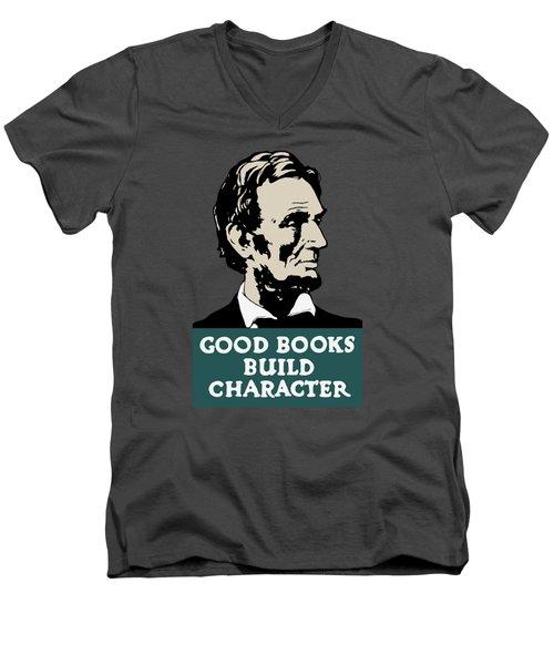 Good Books Build Character - President Lincoln Men's V-Neck T-Shirt