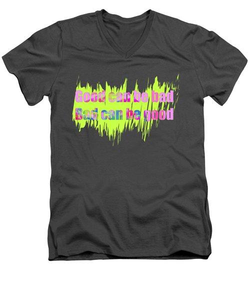 Good Or Bad Men's V-Neck T-Shirt