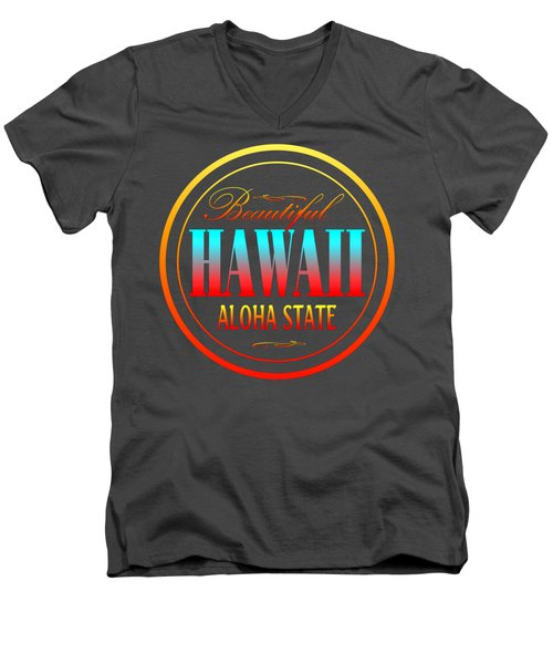 Hawaii Aloha State Design Men's V-Neck T-Shirt