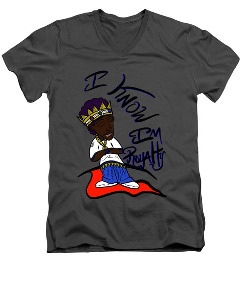 I Know Im Royalty  Men's V-Neck T-Shirt