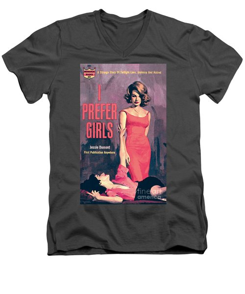 I Prefer Girls Men's V-Neck T-Shirt by Robert Maguire