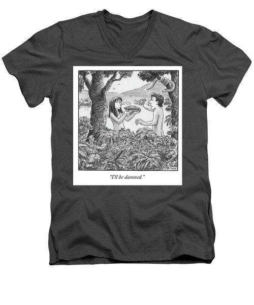 I'll Be Damned Men's V-Neck T-Shirt