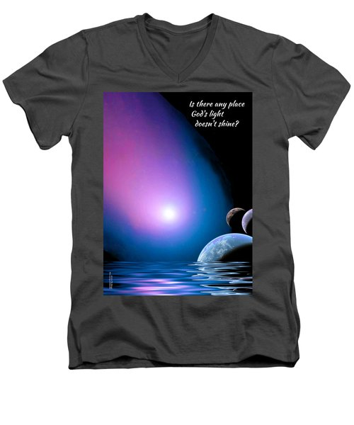 Is There Any Place God's Light Doesn't Shine? Men's V-Neck T-Shirt by Chuck Mountain