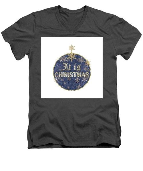 It Is Christmas Men's V-Neck T-Shirt